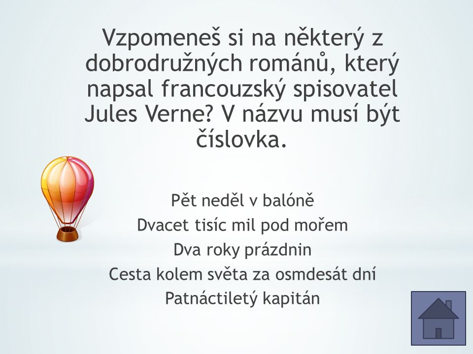 Vzpomeneš si na některý z dobrodružných románů, který napsal francouzský spisovatel Jules Verne.