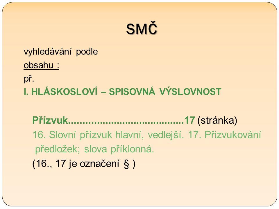 SMČ vyhledávání podle obsahu : př. I.