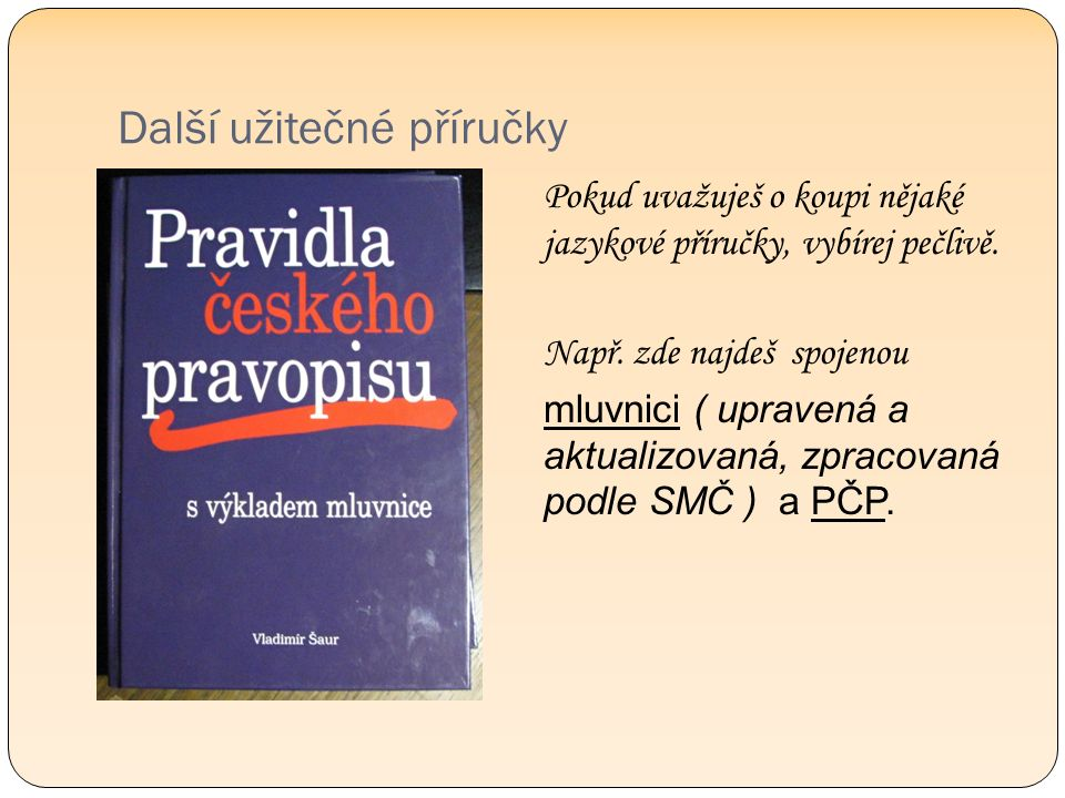 Další užitečné příručky Pokud uvažuješ o koupi nějaké jazykové příručky, vybírej pečlivě.