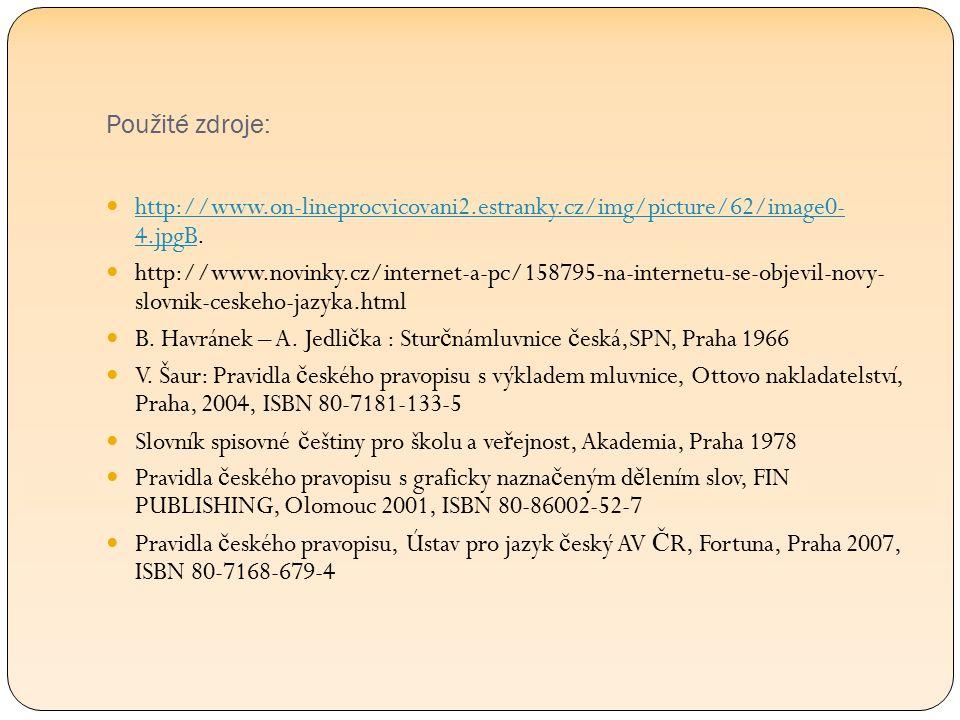 Použité zdroje: http://www.on-lineprocvicovani2.estranky.cz/img/picture/62/image0- 4.jpgB.