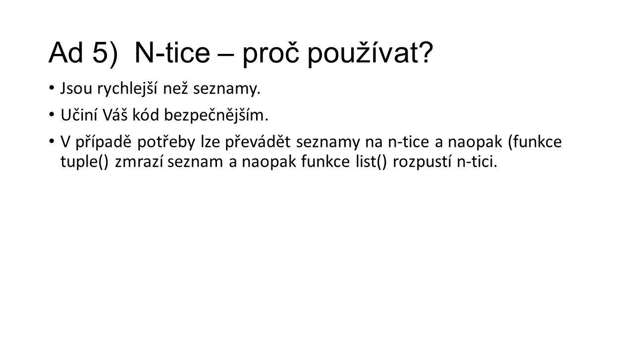 Ad 5) N-tice – proč používat. Jsou rychlejší než seznamy.