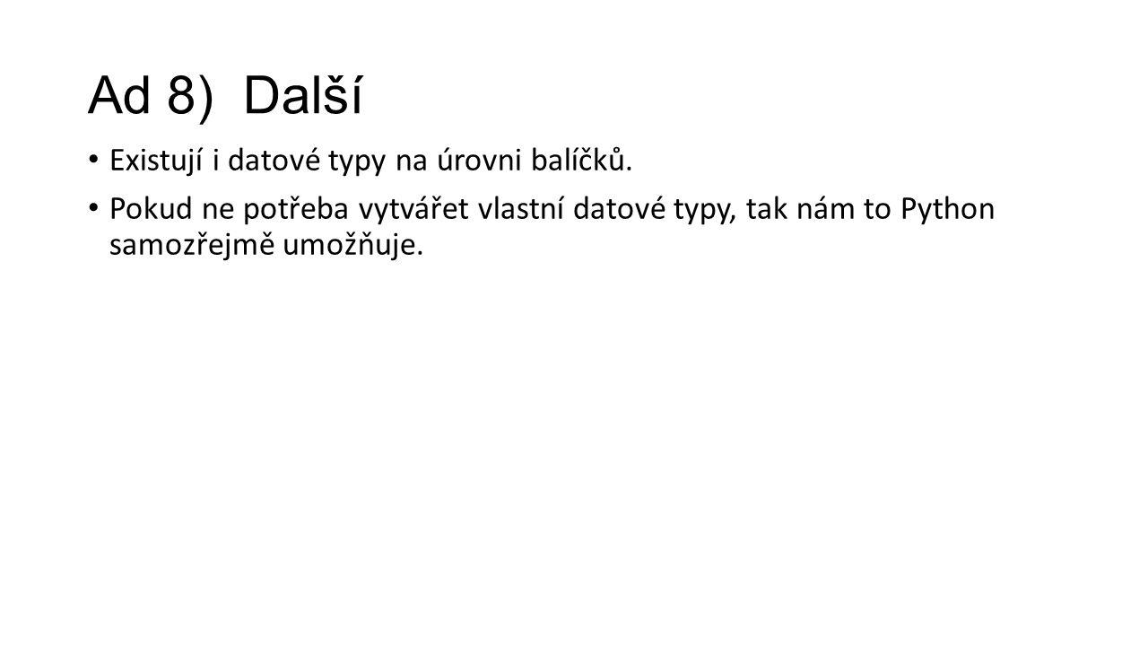 Ad 8) Další Existují i datové typy na úrovni balíčků.