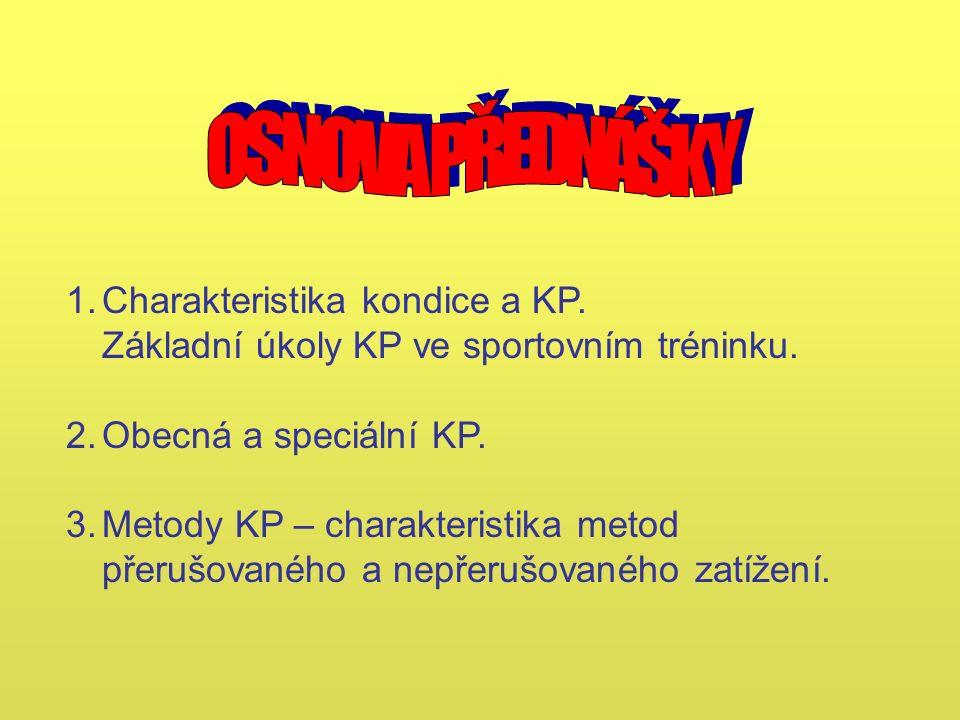 1.Charakteristika kondice a KP. Základní úkoly KP ve sportovním tréninku.