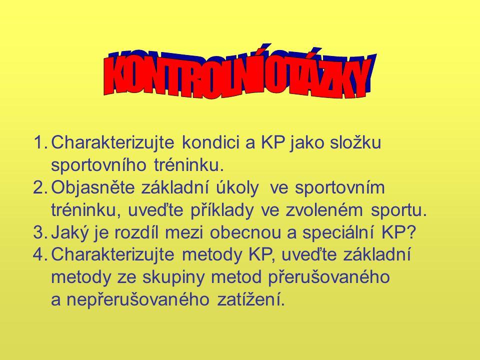 1.Charakterizujte kondici a KP jako složku sportovního tréninku.