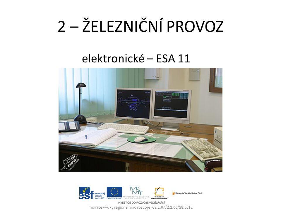2 – ŽELEZNIČNÍ PROVOZ elektronické – ESA 11 Inovace výuky regionálního rozvoje, CZ.1.07/2.2.00/28.0012