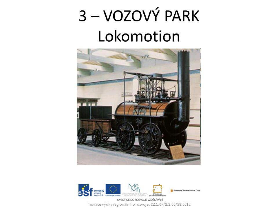 3 – VOZOVÝ PARK Lokomotion Inovace výuky regionálního rozvoje, CZ.1.07/2.2.00/28.0012