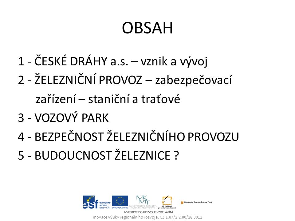 1- České dráhy a.s. – vznik a vývoj Inovace výuky regionálního rozvoje, CZ.1.07/2.2.00/28.0012