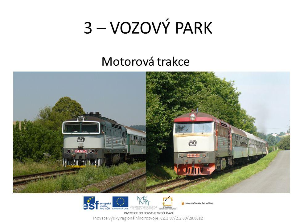 3 – VOZOVÝ PARK Motorová trakce Inovace výuky regionálního rozvoje, CZ.1.07/2.2.00/28.0012