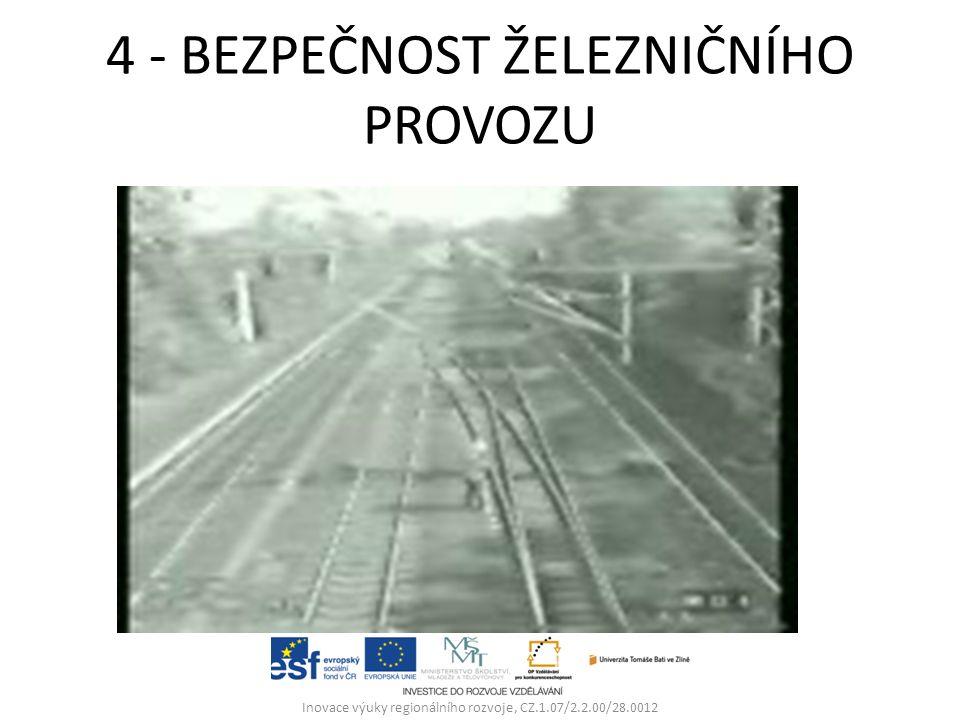 4 - BEZPEČNOST ŽELEZNIČNÍHO PROVOZU Inovace výuky regionálního rozvoje, CZ.1.07/2.2.00/28.0012