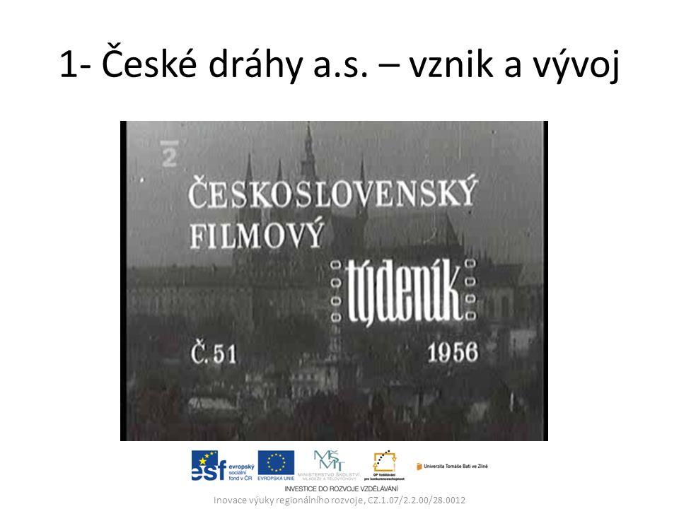 1- České dráhy a.s.– vznik a vývoj 1.1.1993 České dráhy s.o.