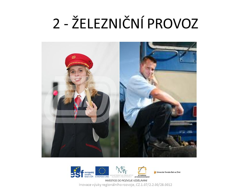 3 - VOZOVÝ PARK PARNÍ TRAKCE MOTOROVÁ TRAKCE ELEKTRICKÁ TRAKCE MOTOROVÉ VOZY OSOBNÍ A NÁKLADNÍ VOZY Inovace výuky regionálního rozvoje, CZ.1.07/2.2.00/28.0012