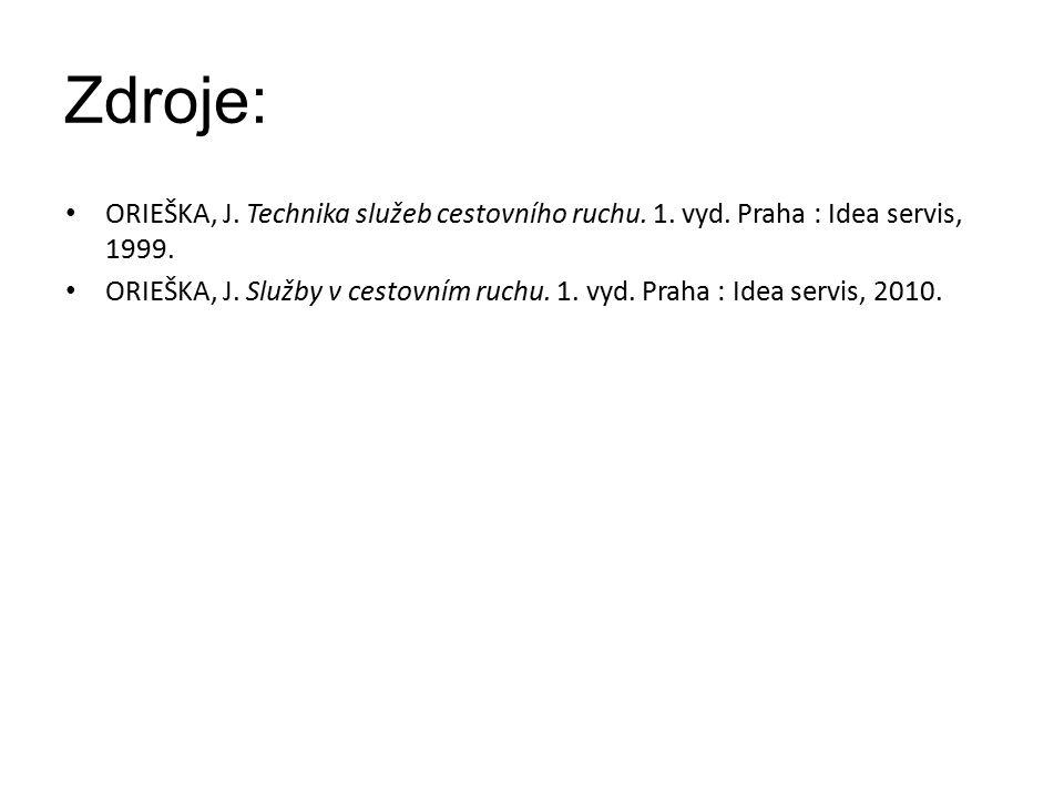 Zdroje: ORIEŠKA, J. Technika služeb cestovního ruchu. 1. vyd. Praha : Idea servis, 1999. ORIEŠKA, J. Služby v cestovním ruchu. 1. vyd. Praha : Idea se