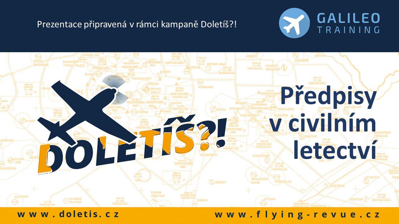 Předpisy v civilním letectví Prezentace připravená v rámci kampaně Doletíš !