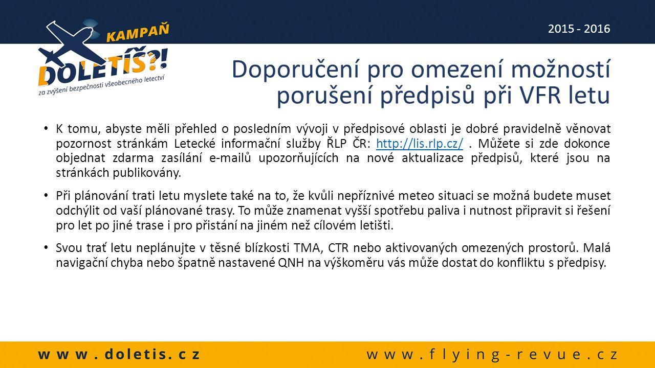 K tomu, abyste měli přehled o posledním vývoji v předpisové oblasti je dobré pravidelně věnovat pozornost stránkám Letecké informační služby ŘLP ČR: http://lis.rlp.cz/.