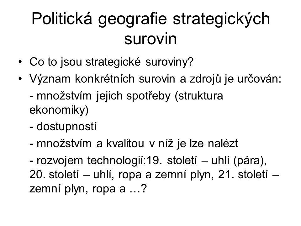 Co to jsou strategické suroviny? Význam konkrétních surovin a zdrojů je určován: - množstvím jejich spotřeby (struktura ekonomiky) - dostupností - mno