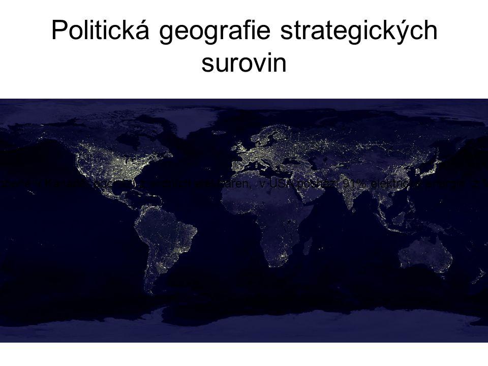 Politická geografie strategických surovin Zatímco 58% elektrické energie vyrobené v Kanadě pochází z vodních elektráren, v USA pochází 91% elektrické energie z fosilních paliv a jaderných elektráren