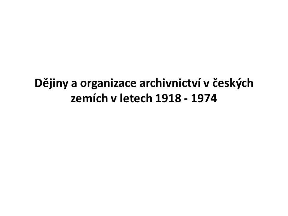 Dějiny a organizace archivnictví v českých zemích v letech 1918 - 1974