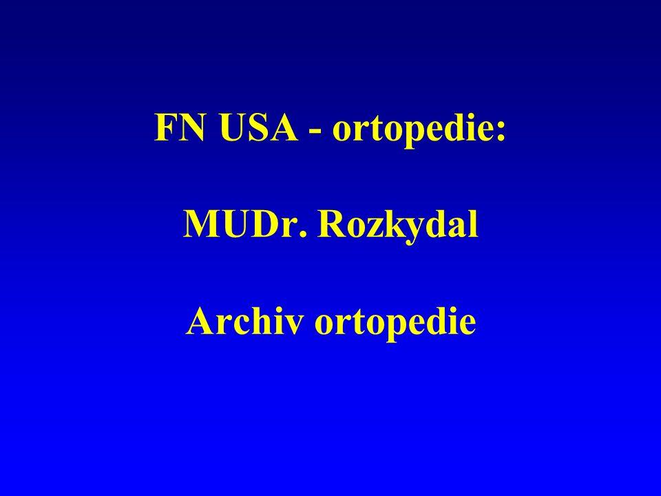 FN USA - ortopedie: MUDr. Rozkydal Archiv ortopedie