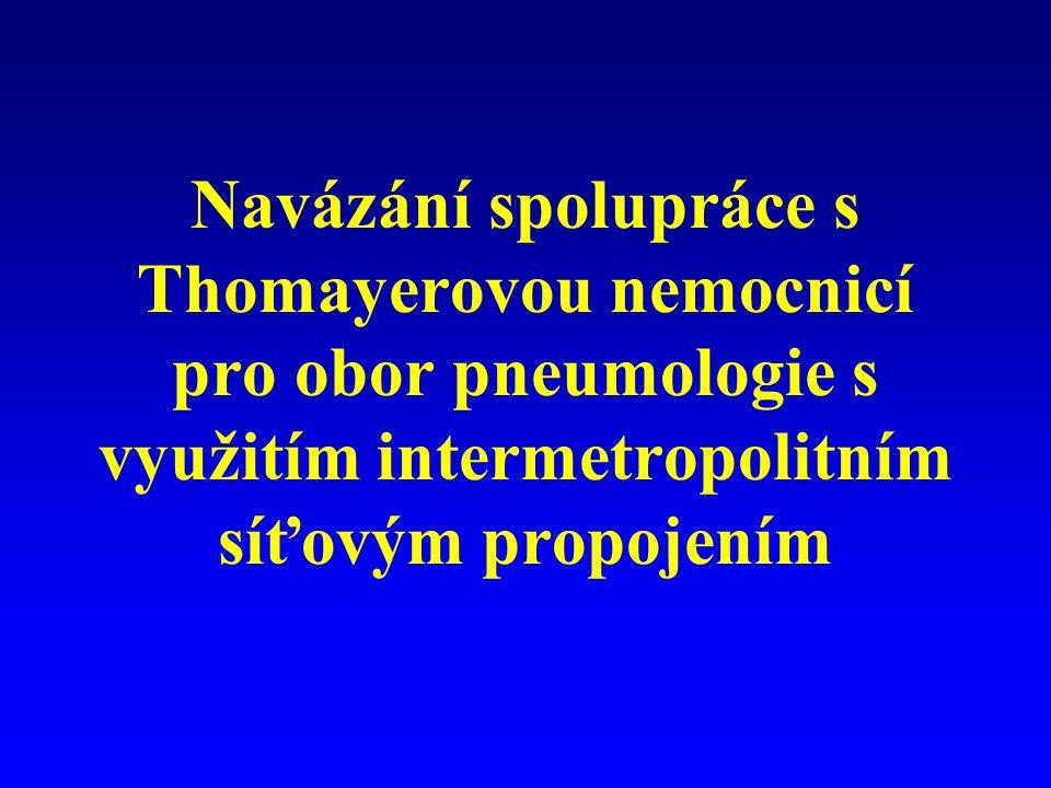 Navázání spolupráce s Thomayerovou nemocnicí pro obor pneumologie s využitím intermetropolitním síťovým propojením