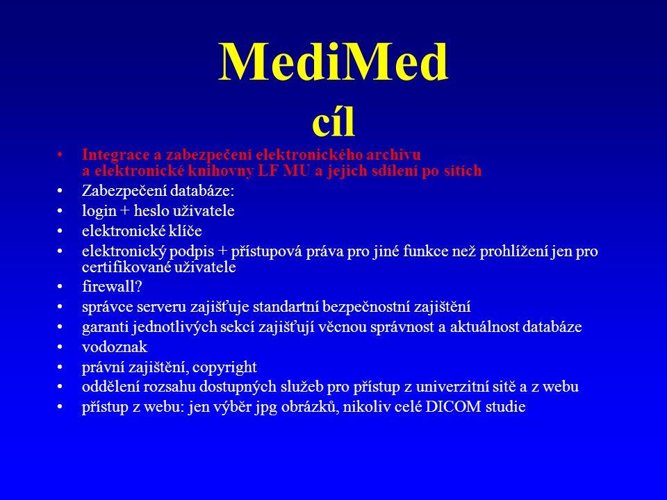MediMed cíl Integrace a zabezpečení elektronického archivu a elektronické knihovny LF MU a jejich sdílení po sítích Zabezpečení databáze: login + hesl