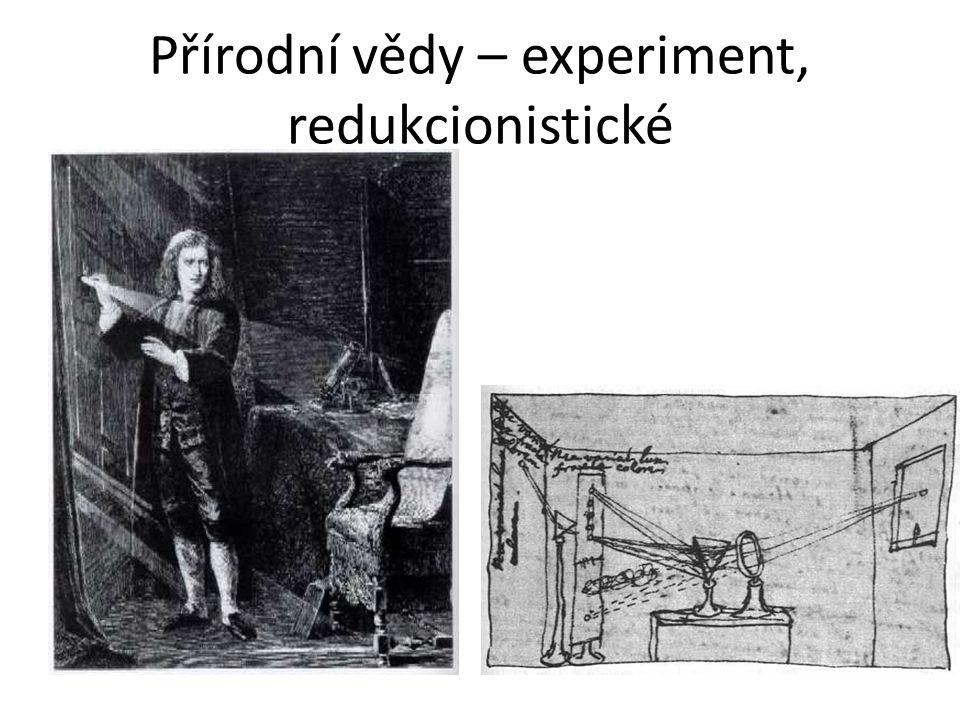 Přírodní vědy – experiment, redukcionistické