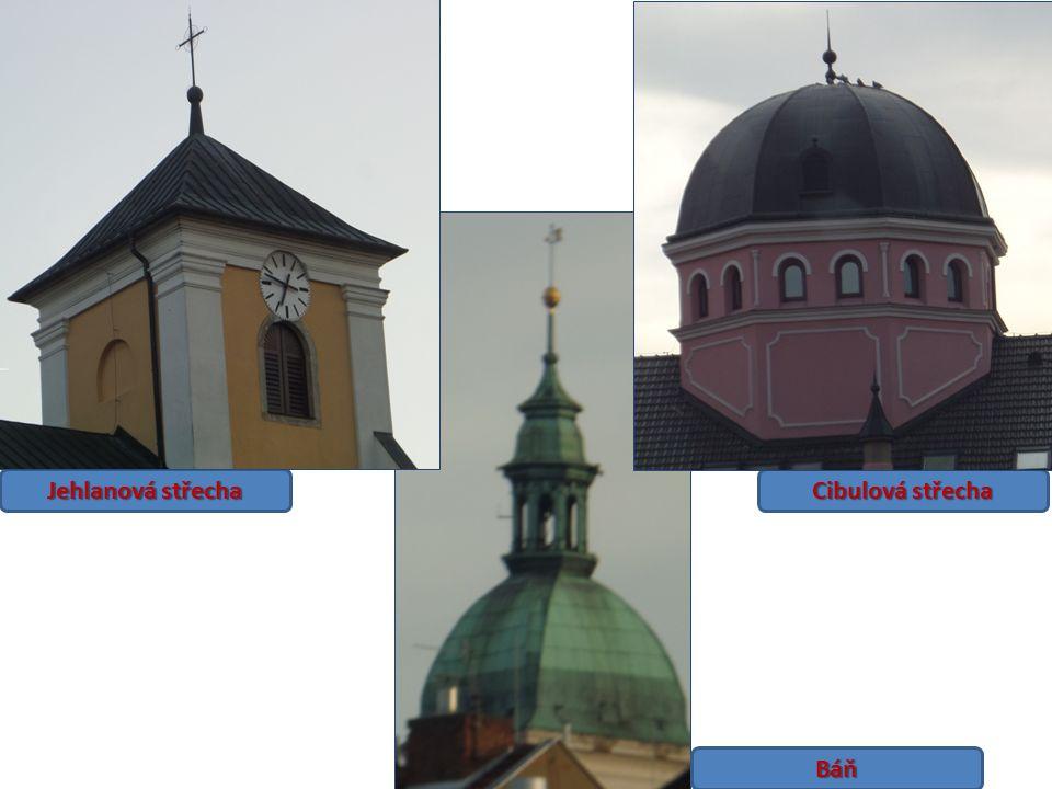 Jehlanová střecha Cibulová střecha Báň