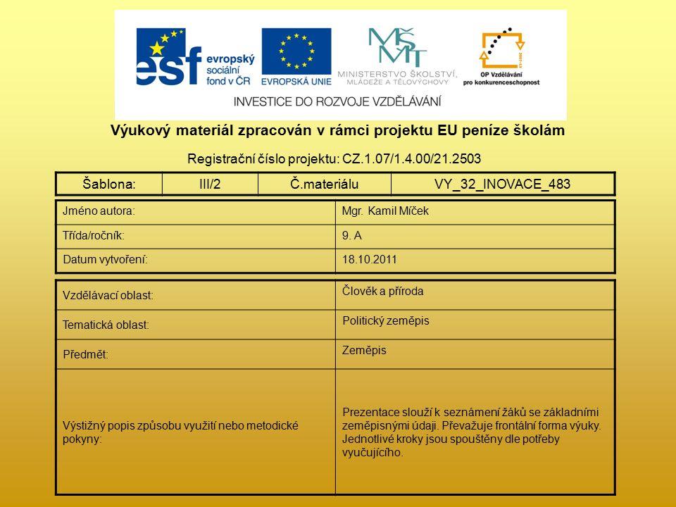 Výukový materiál zpracován v rámci projektu EU peníze školám Registrační číslo projektu: CZ.1.07/1.4.00/21.2503 Šablona:III/2Č.materiáluVY_32_INOVACE_483 Jméno autora:Mgr.