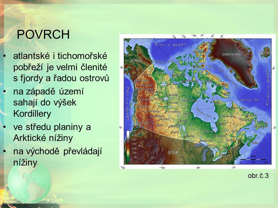 POVRCH atlantské i tichomořské pobřeží je velmi členité s fjordy a řadou ostrovů na západě území sahají do výšek Kordillery ve středu planiny a Arktic