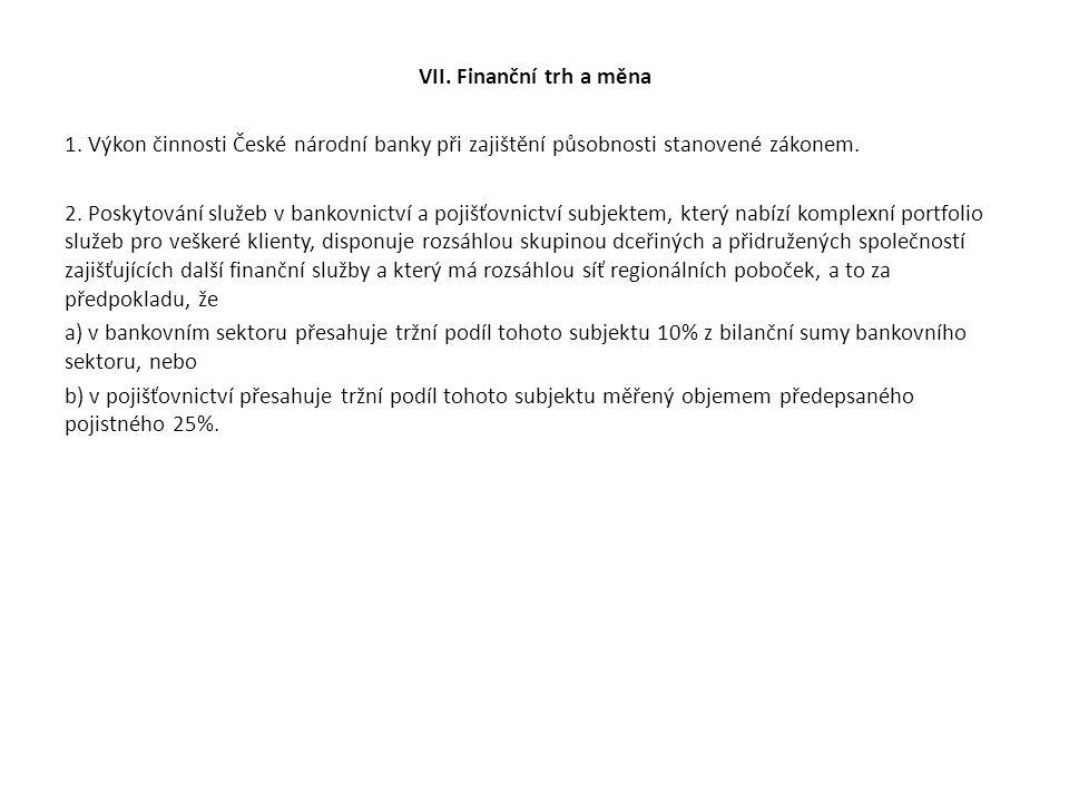 VII. Finanční trh a měna 1.