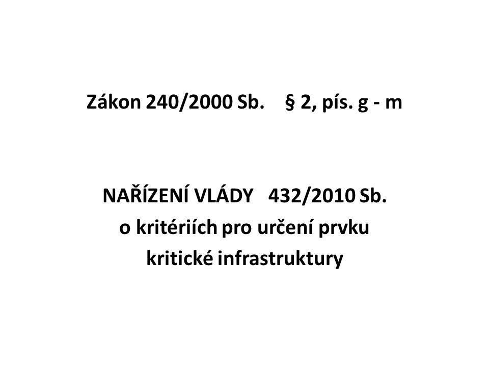 Zákon 240/2000 Sb. § 2, pís. g - m NAŘÍZENÍ VLÁDY 432/2010 Sb.