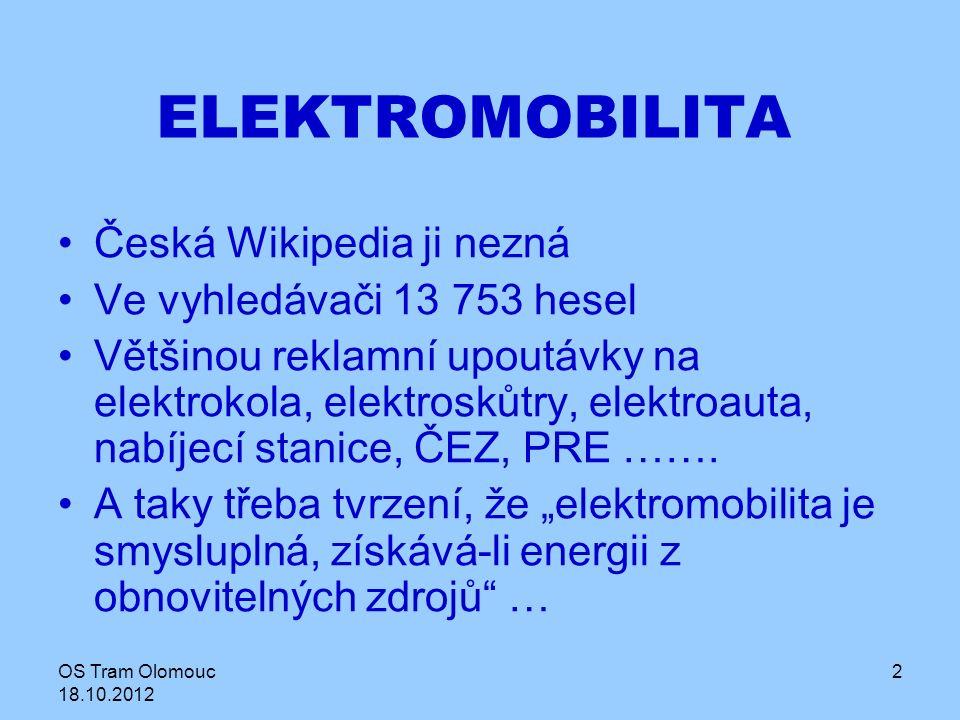 OS Tram Olomouc 18.10.2012 3 Elektromobilita je zjednodušeně pohyb pomocí elektrické energie.