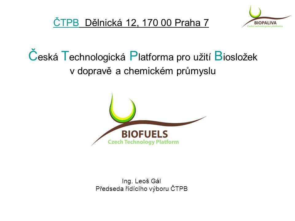ČTPB Dělnická 12, 170 00 Praha 7 Č eská T echnologická P latforma pro užití B iosložek v dopravě a chemickém průmyslu Ing.