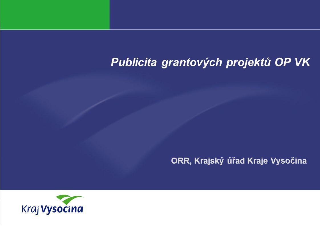 Vendula Hanzalová Publicita grantových projektů OP VK ORR, Krajský úřad Kraje Vysočina