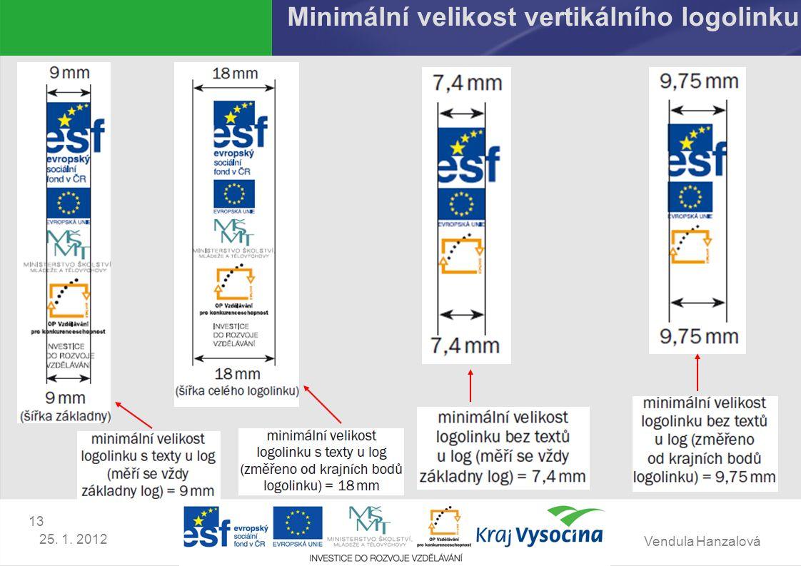 Vendula Hanzalová 13 25. 1. 2012 Minimální velikost vertikálního logolinku