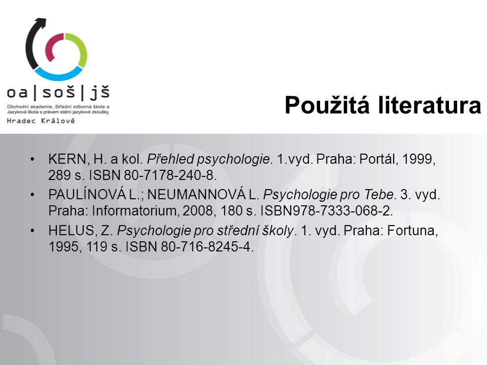Použitá literatura KERN, H. a kol. Přehled psychologie.