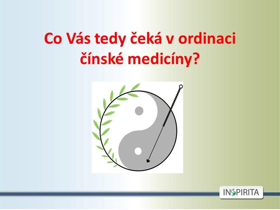 Co Vás tedy čeká v ordinaci čínské medicíny?