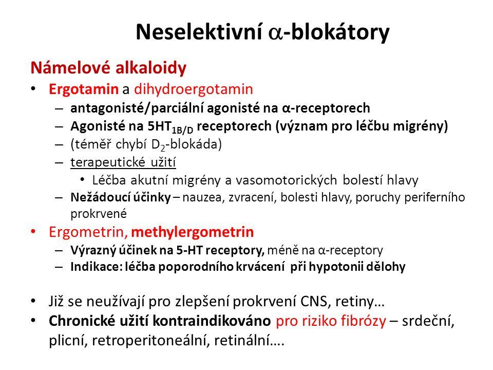 Neselektivní  -blokátory Námelové alkaloidy Ergotamin a dihydroergotamin – antagonisté/parciální agonisté na α-receptorech – Agonisté na 5HT 1B/D rec