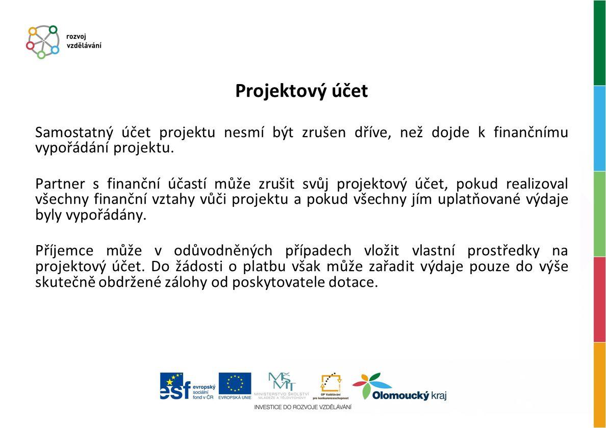 Projektový účet Samostatný účet projektu nesmí být zrušen dříve, než dojde k finančnímu vypořádání projektu.