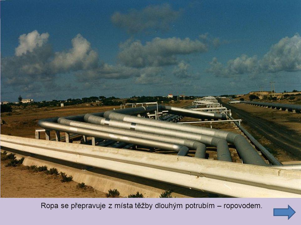 zadání úkolu úkol Ropa se přepravuje z místa těžby dlouhým potrubím – ropovodem.