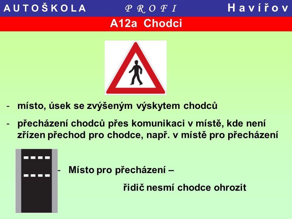A12a Chodci -místo, úsek se zvýšeným výskytem chodců -přecházení chodců přes komunikaci v místě, kde není zřízen přechod pro chodce, např. v místě pro