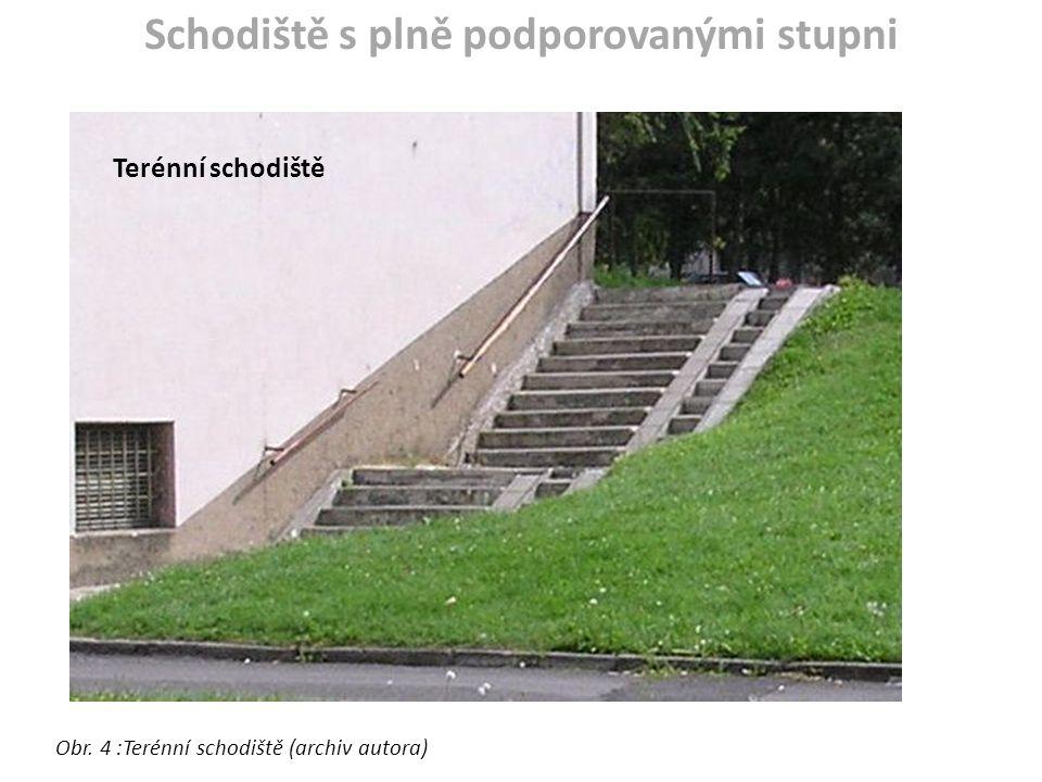 Schodiště s plně podporovanými stupni Terénní schodiště Obr. 4 :Terénní schodiště (archiv autora)