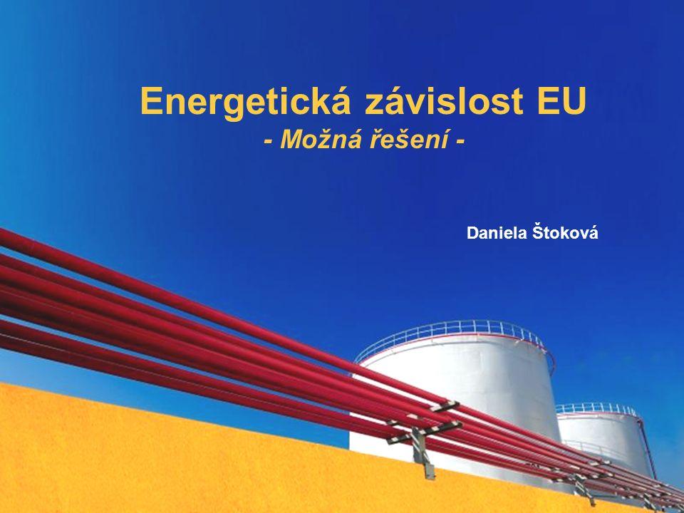 Page 1 Energetická závislost EU - Možná řešení - Daniela Štoková