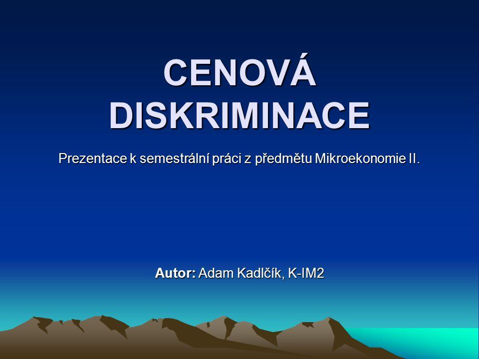 CENOVÁ DISKRIMINACE Prezentace k semestrální práci z předmětu Mikroekonomie II.