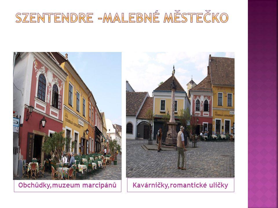 Obchůdky,muzeum marcipánůKavárničky,romantické uličky