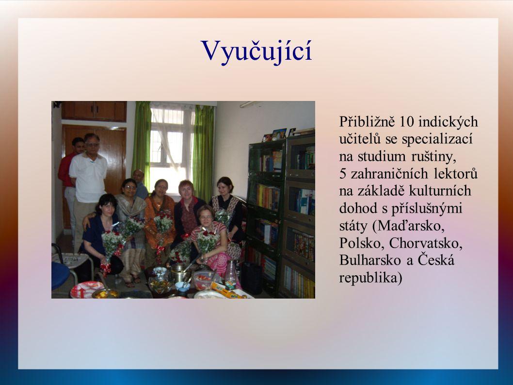 Vyučující Přibližně 10 indických učitelů se specializací na studium ruštiny, 5 zahraničních lektorů na základě kulturních dohod s příslušnými státy (Maďarsko, Polsko, Chorvatsko, Bulharsko a Česká republika)