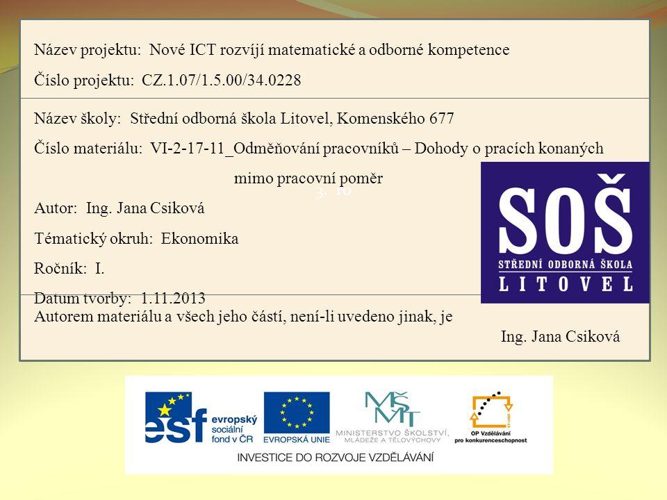 3. ro Název projektu: Nové ICT rozvíjí matematické a odborné kompetence Číslo projektu: CZ.1.07/1.5.00/34.0228 Název školy: Střední odborná škola Lito
