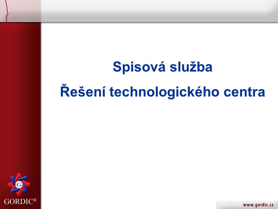 Spisová služba Řešení technologického centra