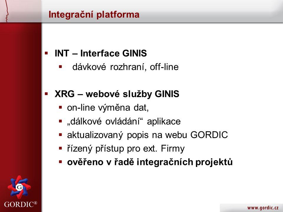 """Integrační platforma  INT – Interface GINIS  dávkové rozhraní, off-line  XRG – webové služby GINIS  on-line výměna dat,  """"dálkové ovládání aplikace  aktualizovaný popis na webu GORDIC  řízený přístup pro ext."""