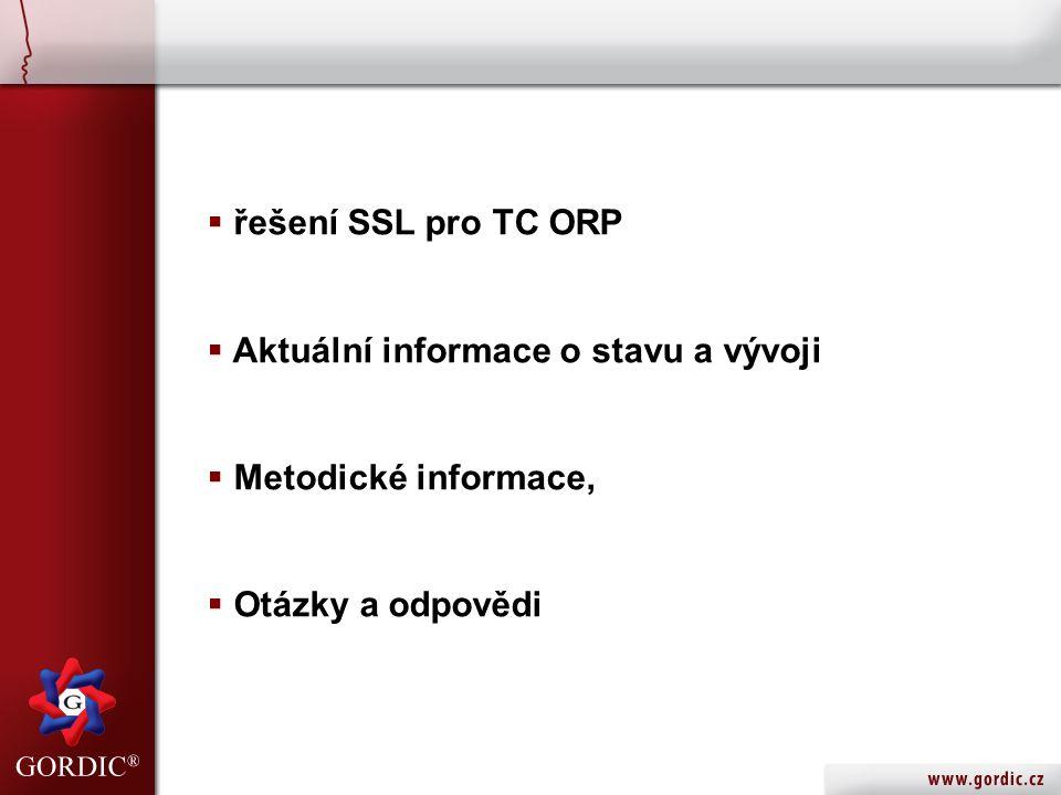  řešení SSL pro TC ORP  Aktuální informace o stavu a vývoji  Metodické informace,  Otázky a odpovědi