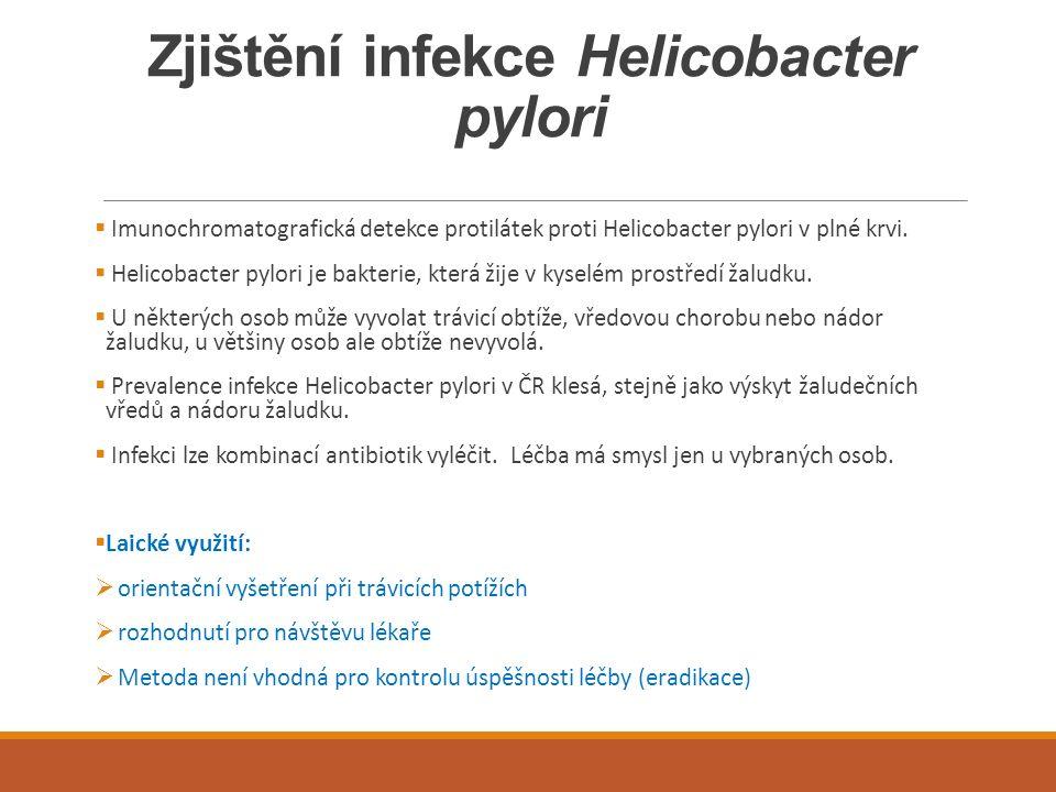 Zjištění infekce Helicobacter pylori  Imunochromatografická detekce protilátek proti Helicobacter pylori v plné krvi.  Helicobacter pylori je bakter